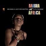 Brussels Jazz Orchestra Tutu Puoane Maam Africa